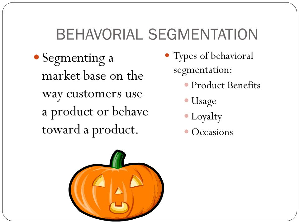 BEHAVORIAL SEGMENTATION