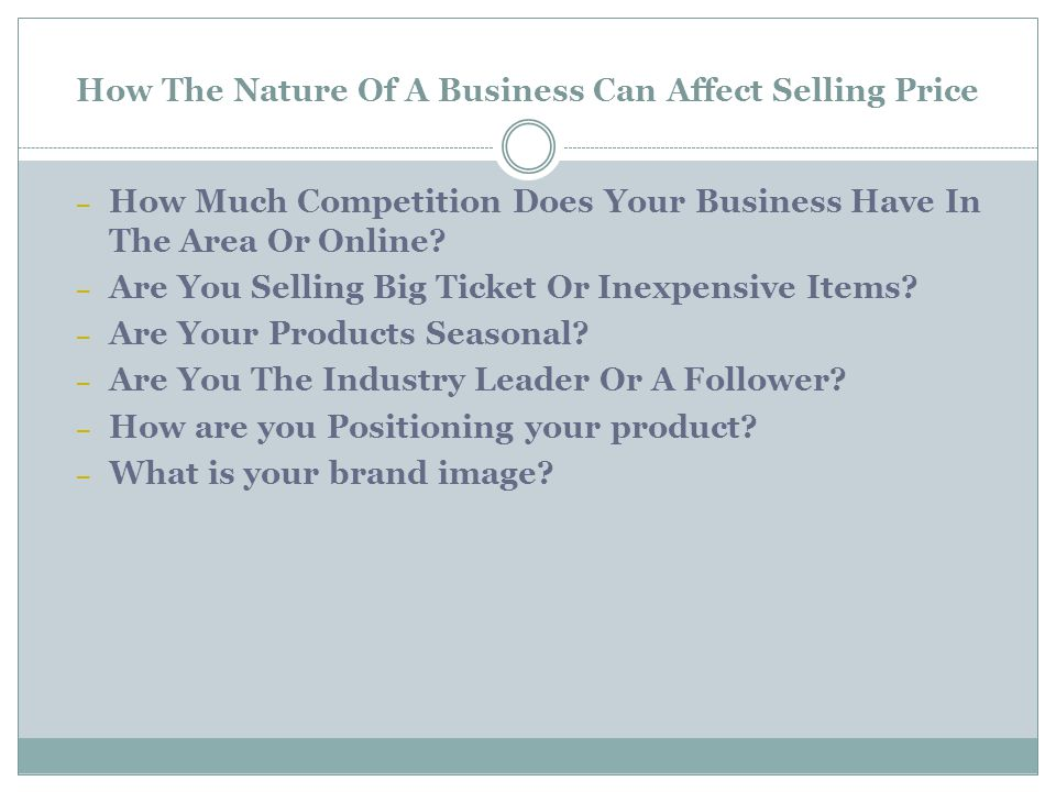 How The Nature Of A Business Can Affect Selling Price