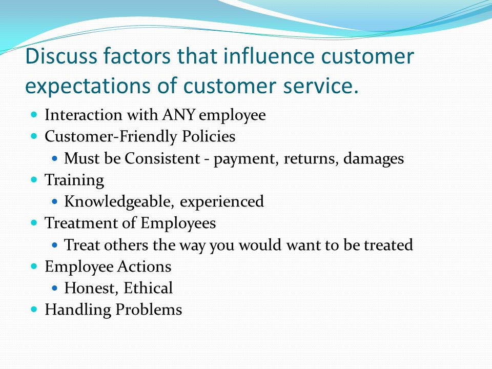 Discuss factors that influence customer expectations of customer service.