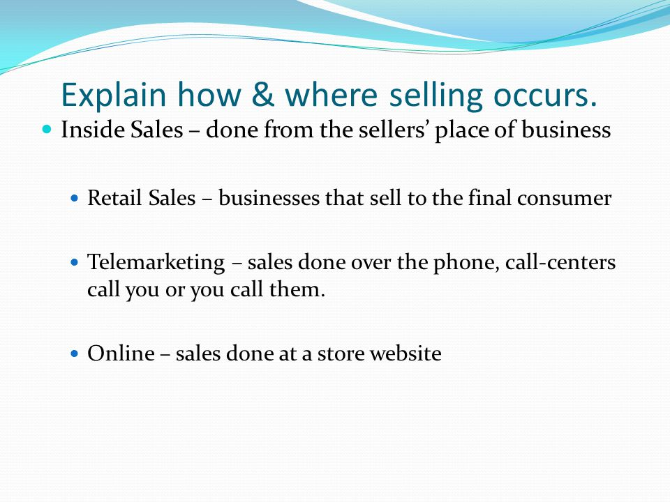 Explain how & where selling occurs.