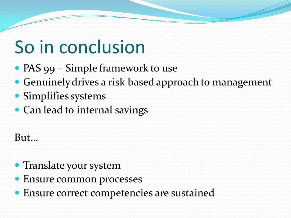 So in conclusion PAS 99 – Simple framework to use