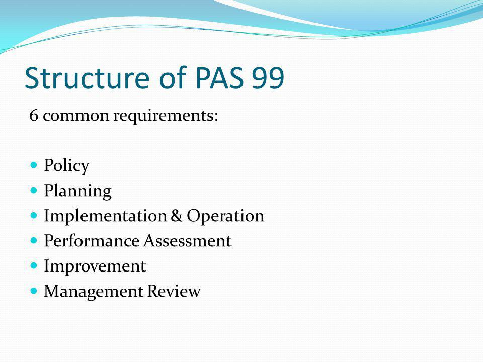 Structure of PAS 99 6 common requirements: Policy Planning