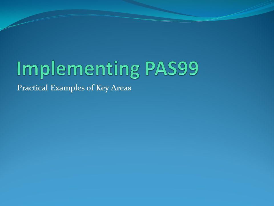Implementing PAS99 Practical Examples of Key Areas