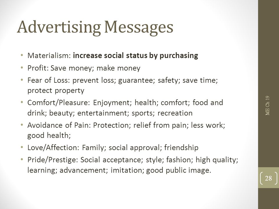 Advertising Messages Materialism: increase social status by purchasing