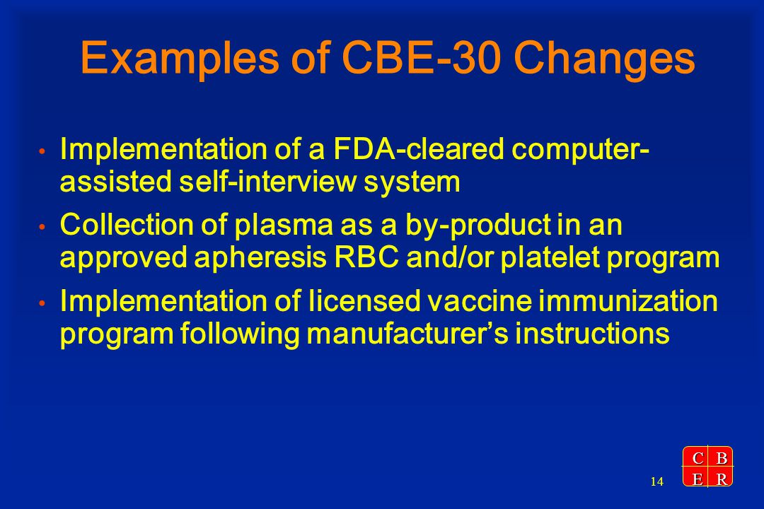 Examples of CBE-30 Changes