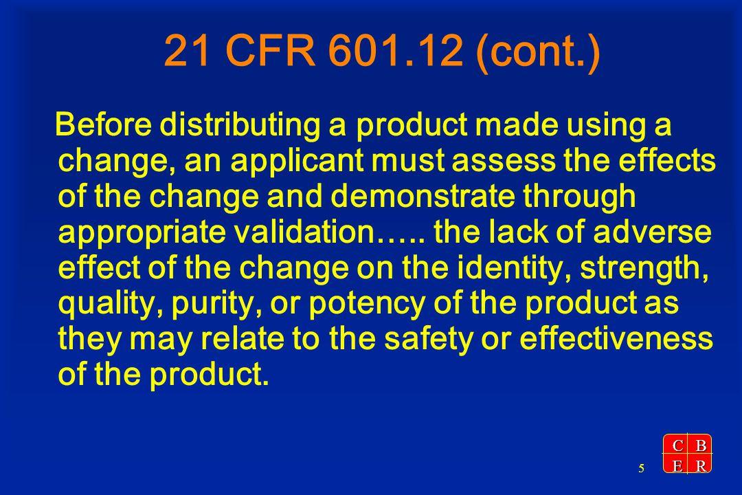 21 CFR 601.12 (cont.)
