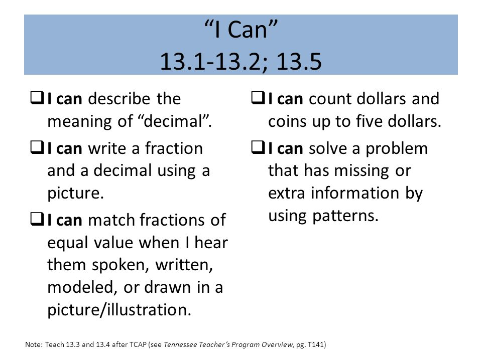 I Can 13.1-13.2; 13.5 I can describe the meaning of decimal .