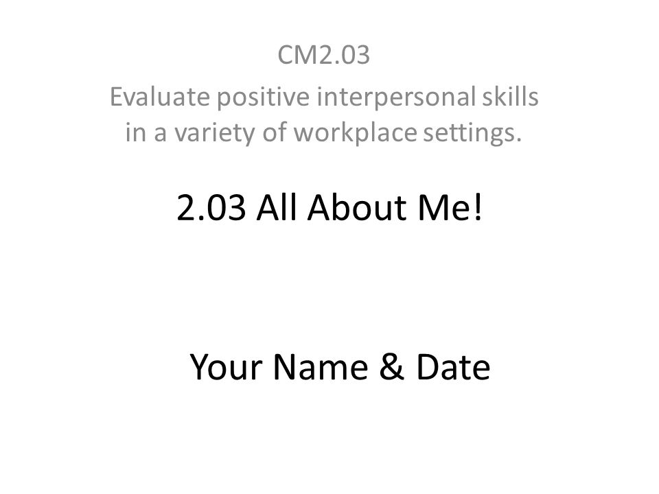 2.03 All About Me! Your Name & Date CM2.03