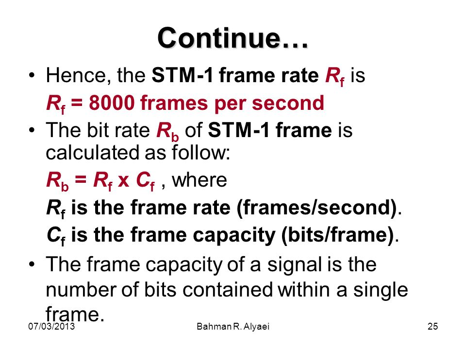 Continue… Hence, the STM-1 frame rate Rf is