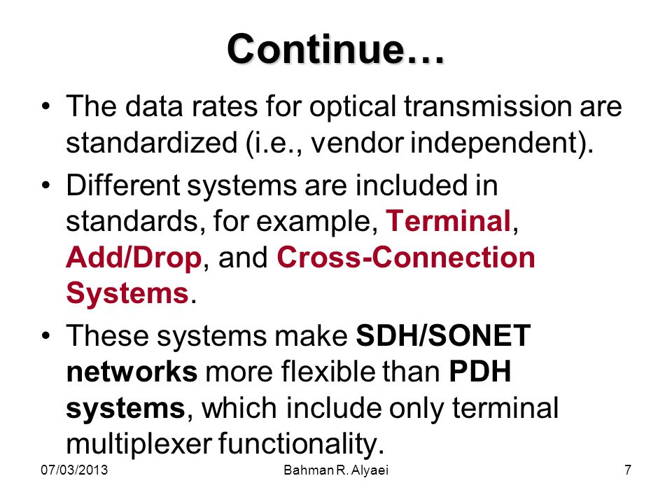 Continue… The data rates for optical transmission are standardized (i.e., vendor independent).