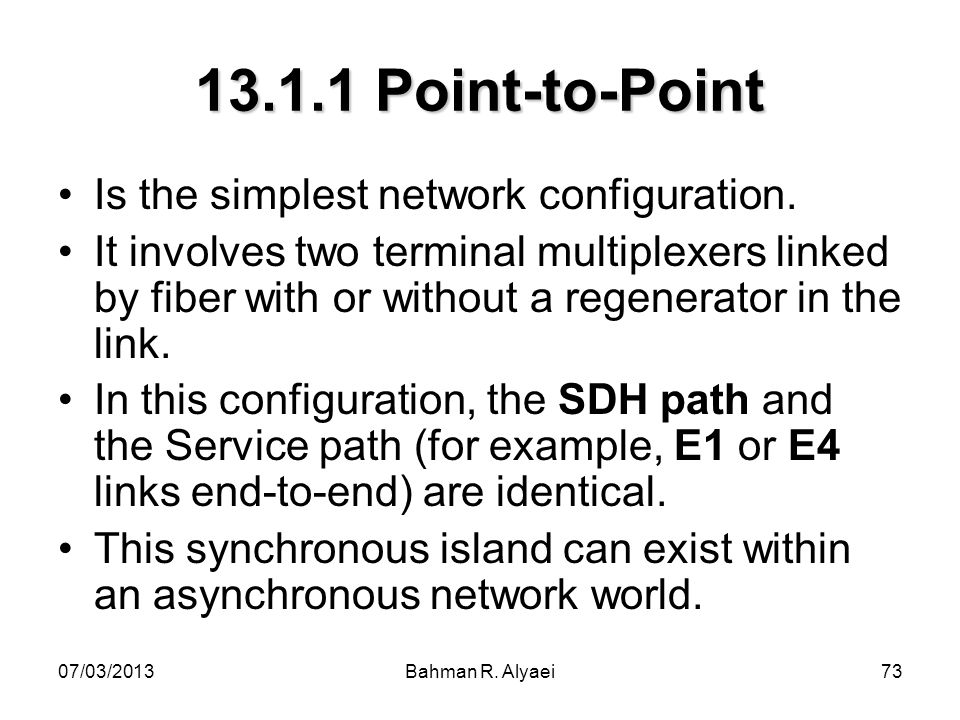 13.1.1 Point-to-Point Is the simplest network configuration.