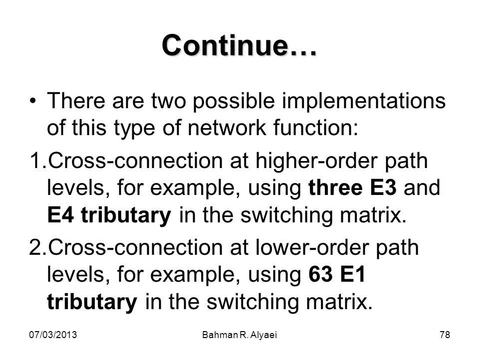Continue… There are two possible implementations of this type of network function:
