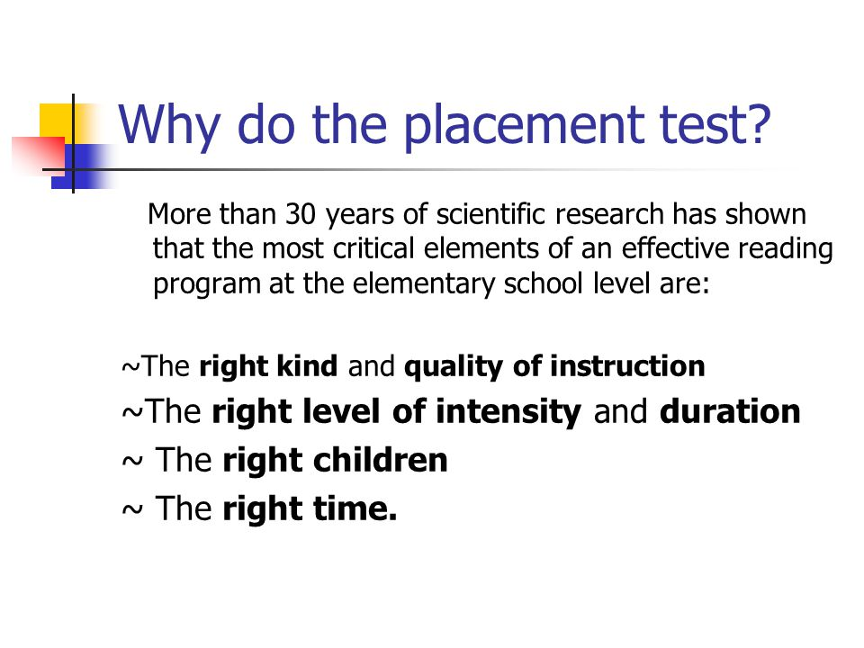 Why do the placement test