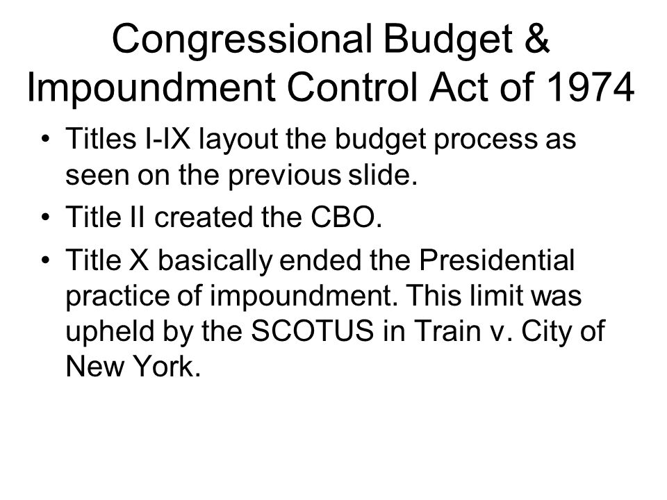 Congressional Budget & Impoundment Control Act of 1974
