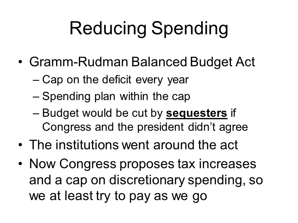 Reducing Spending Gramm-Rudman Balanced Budget Act
