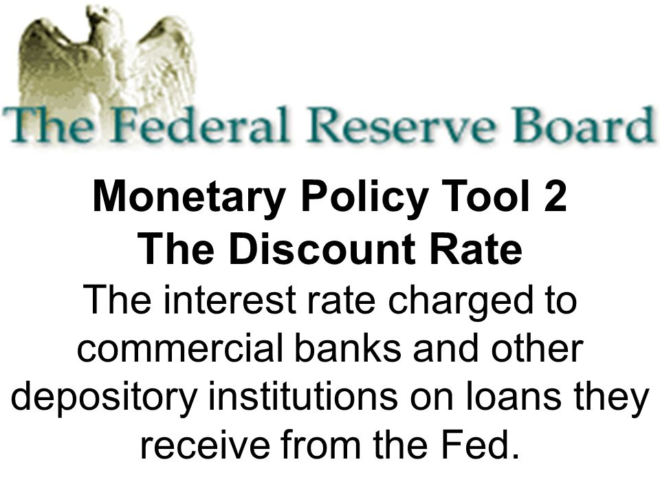 Monetary Policy Tool 2 The Discount Rate