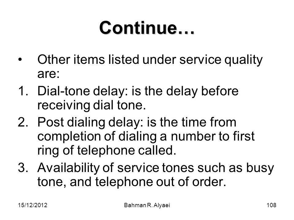 Continue… Other items listed under service quality are: