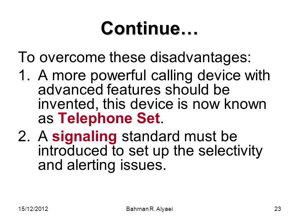 Continue… To overcome these disadvantages:
