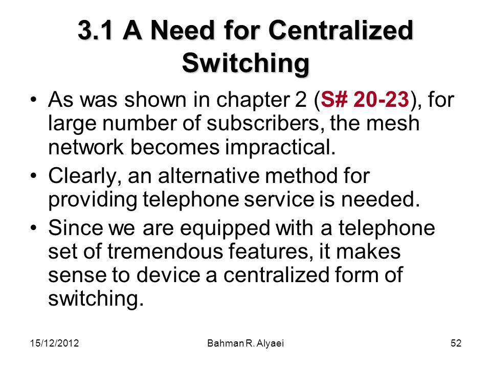 3.1 A Need for Centralized Switching