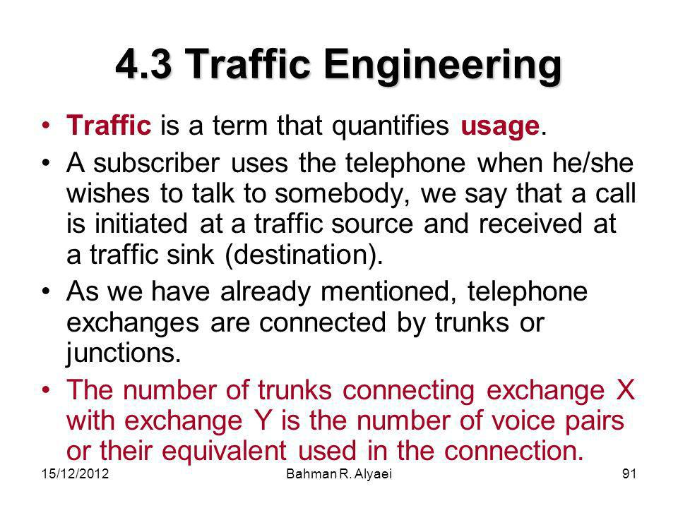4.3 Traffic Engineering Traffic is a term that quantifies usage.