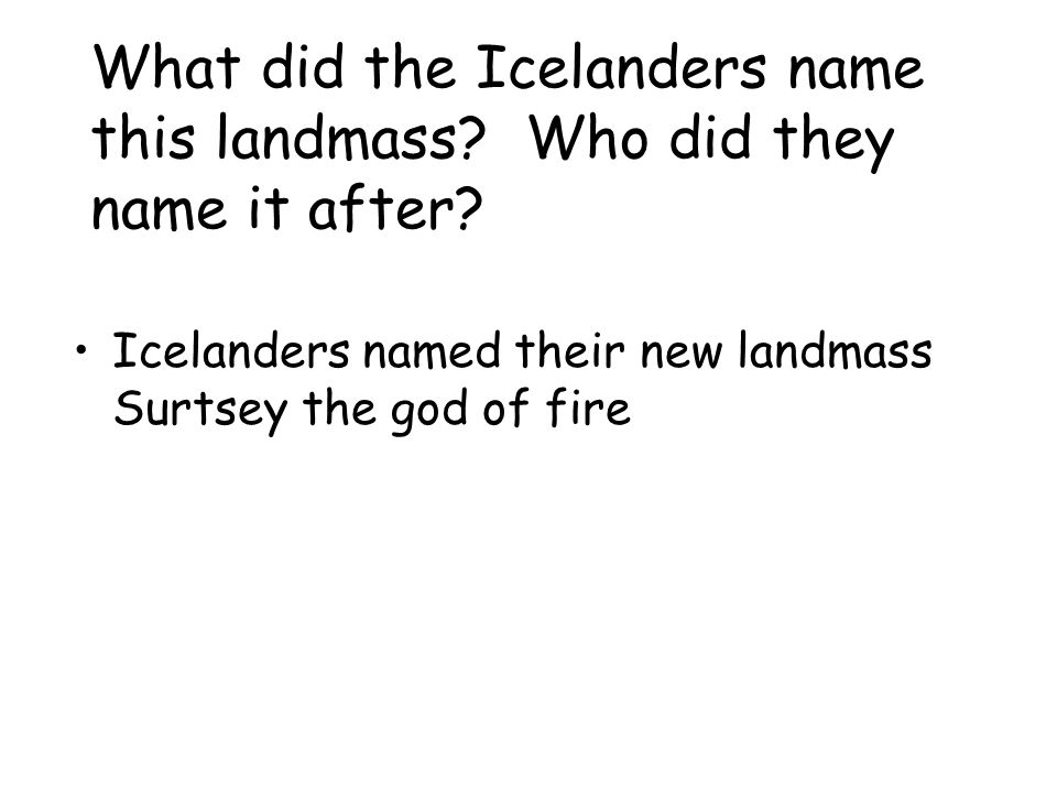 What did the Icelanders name this landmass Who did they name it after