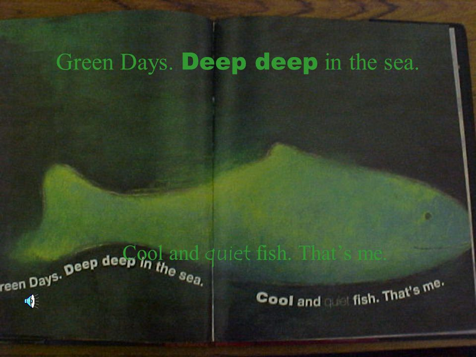 Green Days. Deep deep in the sea.