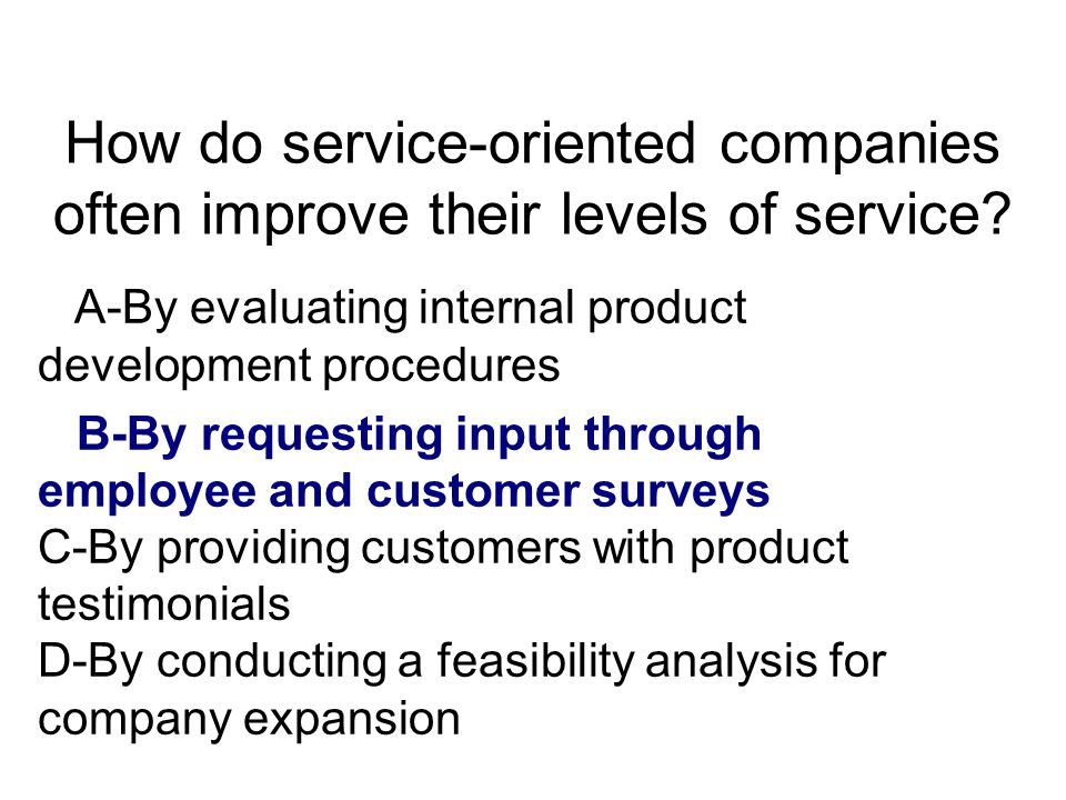 How do service-oriented companies often improve their levels of service