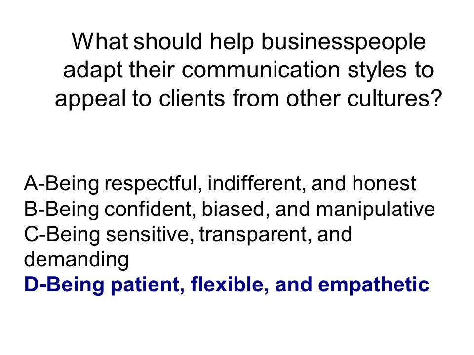 What should help businesspeople adapt their communication styles to appeal to clients from other cultures