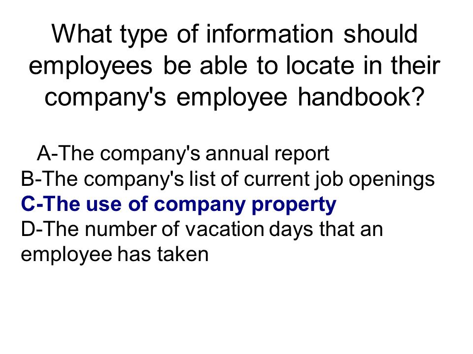 What type of information should employees be able to locate in their company s employee handbook