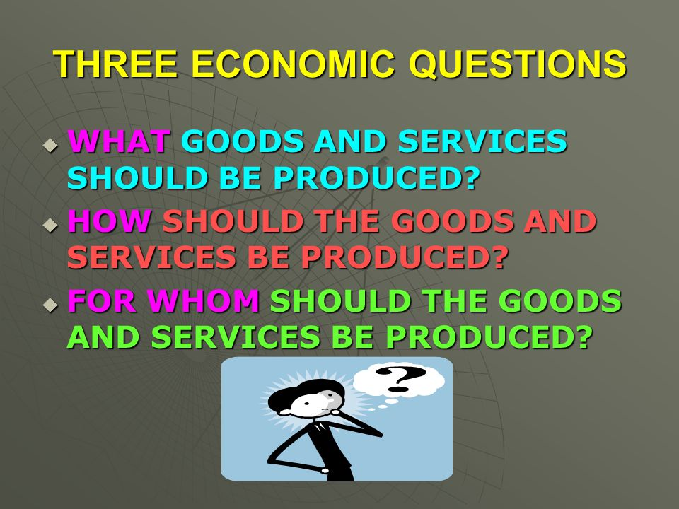 THREE ECONOMIC QUESTIONS