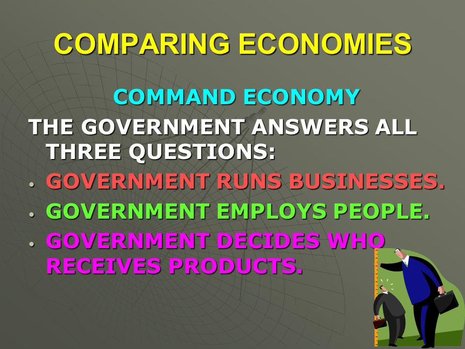 COMPARING ECONOMIES COMMAND ECONOMY