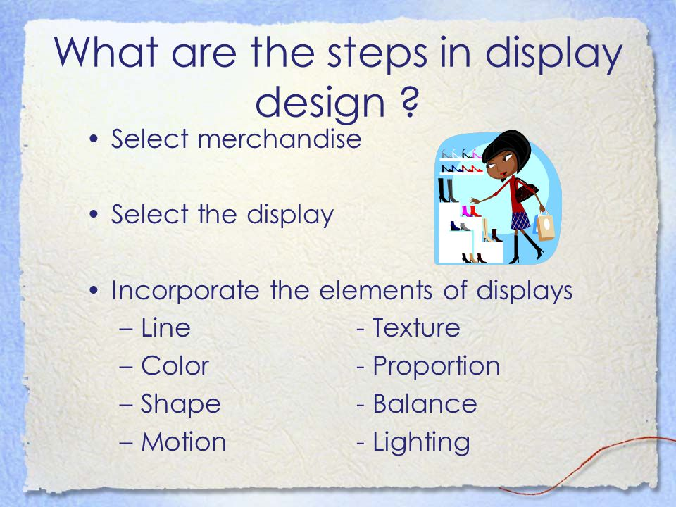 What are the steps in display design