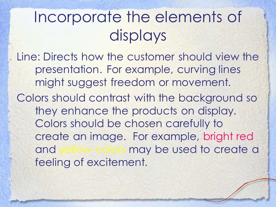 Incorporate the elements of displays