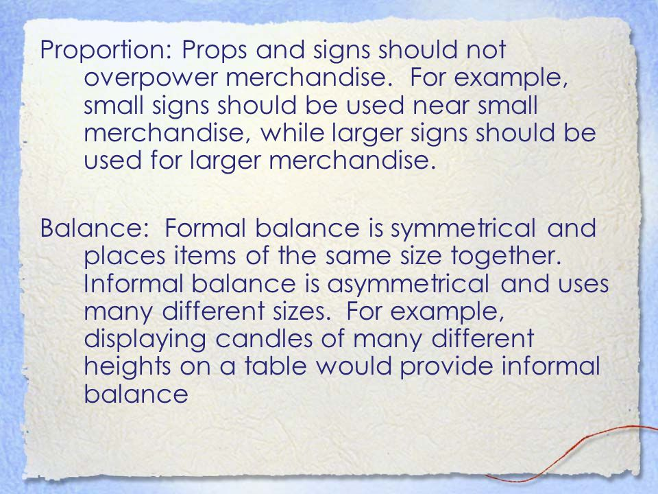 Proportion: Props and signs should not overpower merchandise