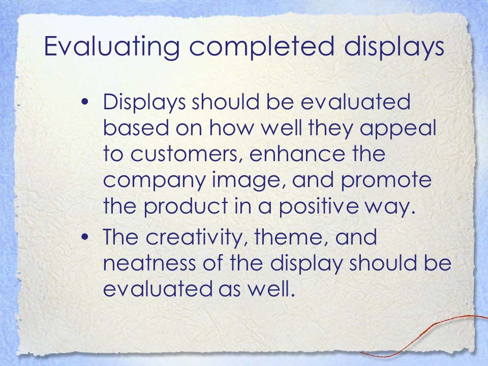 Evaluating completed displays
