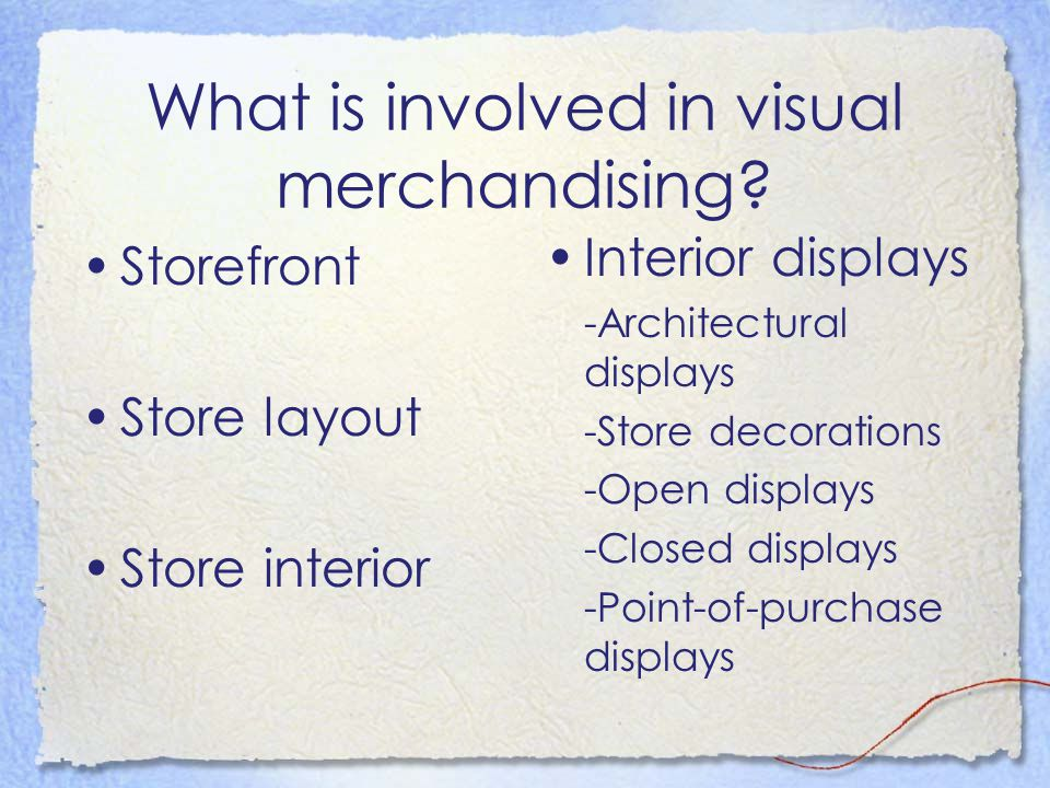 What is involved in visual merchandising