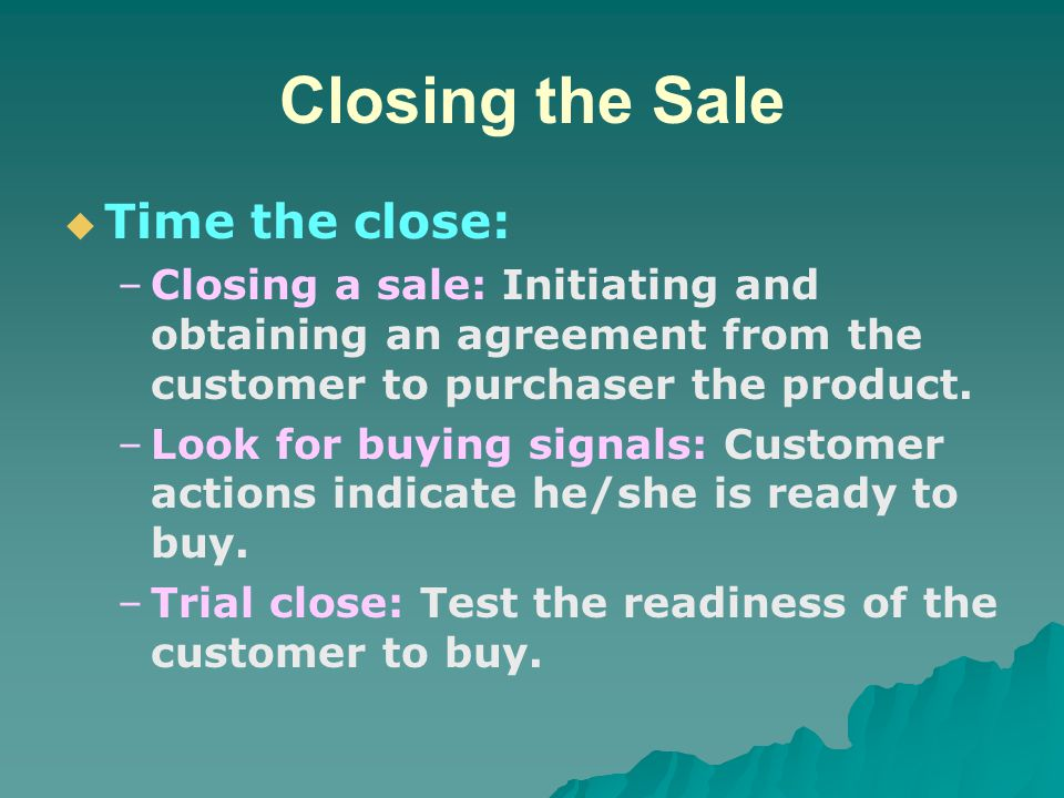 Closing the Sale Time the close: