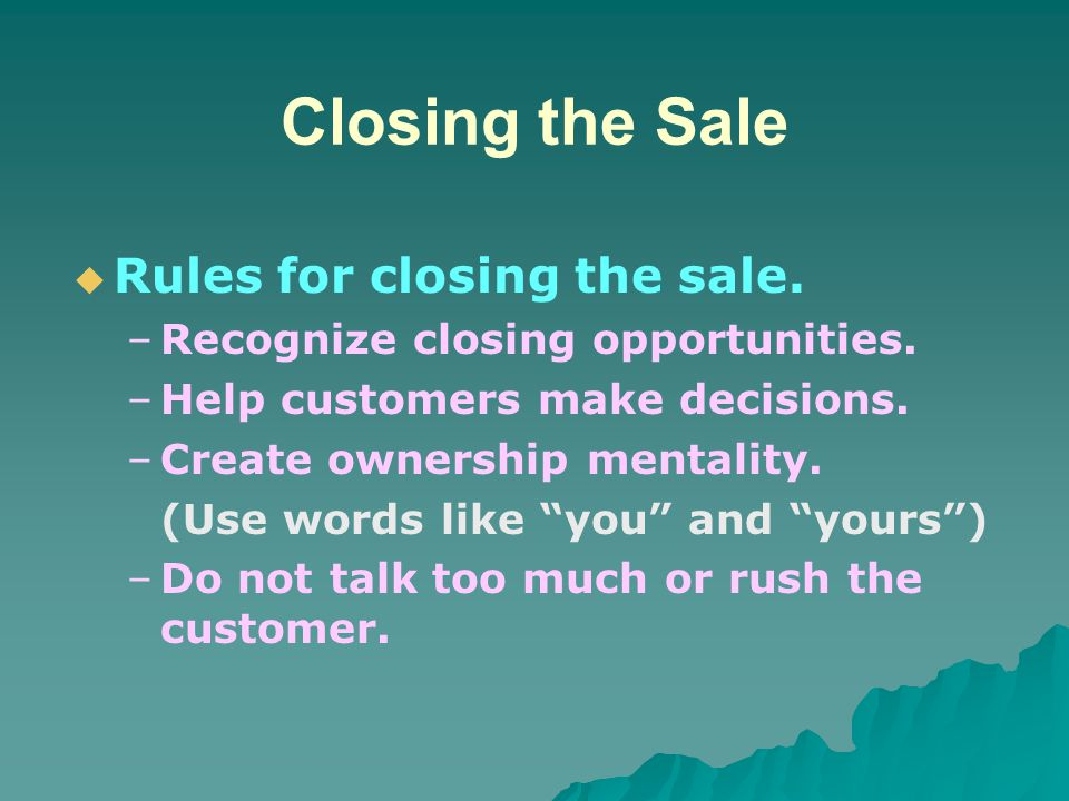 Closing the Sale Rules for closing the sale.