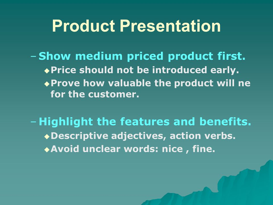 Product Presentation Show medium priced product first.