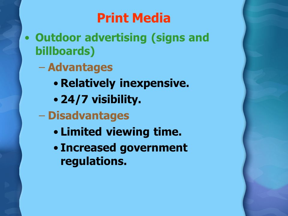 Print Media Outdoor advertising (signs and billboards) Advantages