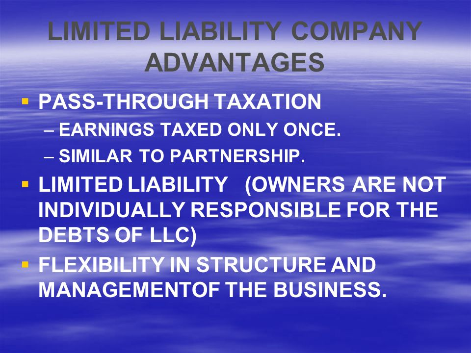 LIMITED LIABILITY COMPANY ADVANTAGES