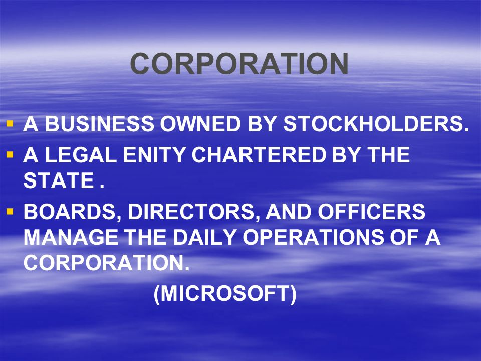 CORPORATION A BUSINESS OWNED BY STOCKHOLDERS.