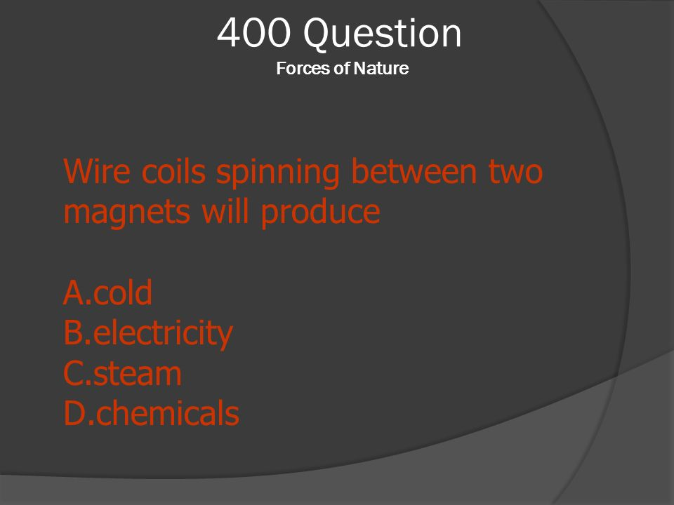 400 Question Forces of Nature