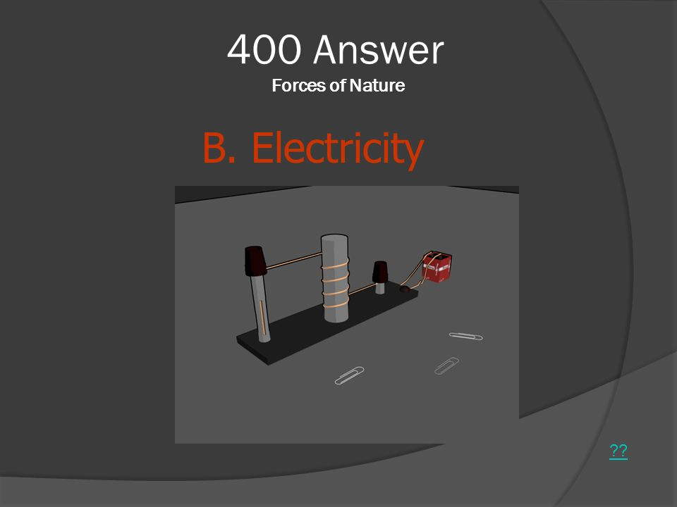 400 Answer Forces of Nature