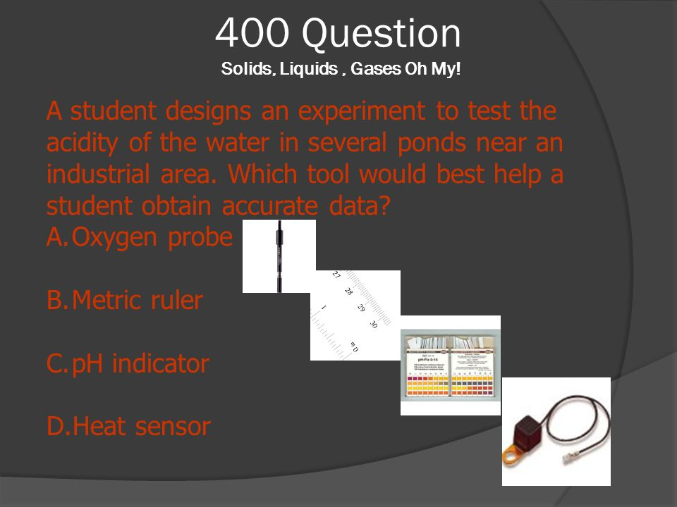 400 Question Solids, Liquids , Gases Oh My!