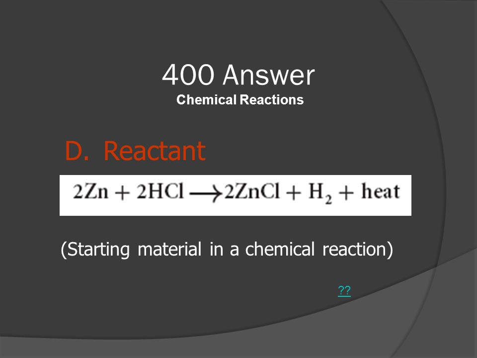 400 Answer Chemical Reactions