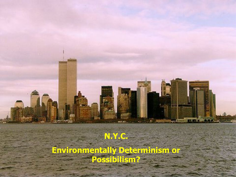 Environmentally Determinism or Possibilism