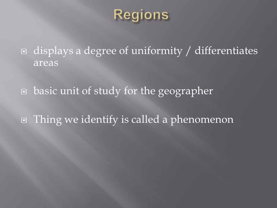 Regions displays a degree of uniformity / differentiates areas