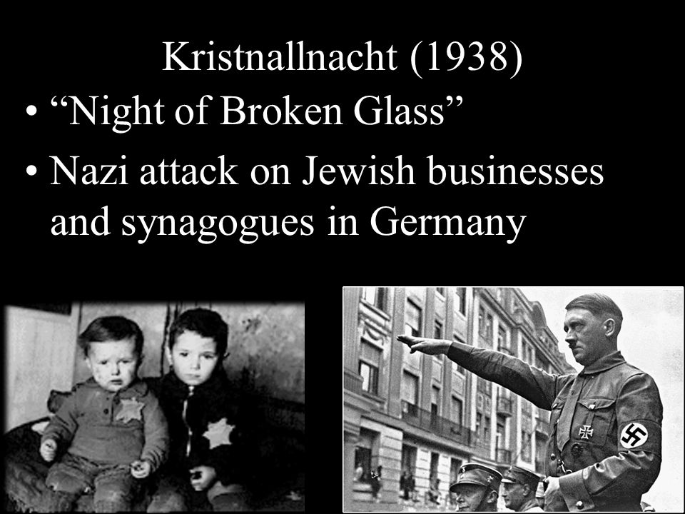 Kristnallnacht (1938) Night of Broken Glass Nazi attack on Jewish businesses and synagogues in Germany.