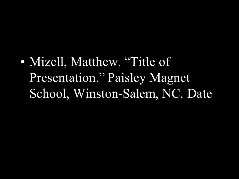 Mizell, Matthew. Title of Presentation